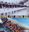 Come Fly With Us: A Global History of the Airline Hostess