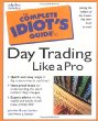 The Complete Idiots Guide to Daytrading Like a Pro