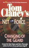 Changing of the Guard (Tom Clancy s Net Force, Book 8)