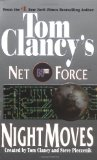 Night Moves (Tom Clancy s Net Force, Book 3)