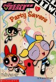 Powerpuff Girls Chapter Book #06: Party Savers (Powerpuff Girls, Chaper Book)