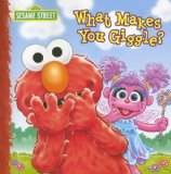 What Makes You Giggle? (Sesame Street (Dalmatian Press))