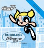 Powerpuff Girls Souvenir Storybook #02: Bubbles Best Adventure Ever (Powerpuff, Souvenir Storybook)