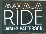 Maximum Ride Box Set (Maximum Ride, School s Out Forever, Saving the World)