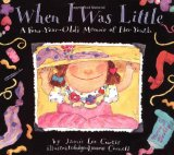 When I Was Little: A Four-Year-Old s Memoir of Her Youth