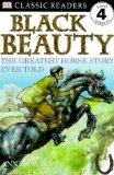 Black Beauty: The Greatest Horse Story Ever Told (DK Classic Readers Level 4, Grades 2-4)