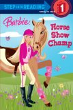 Barbie: Horse Show Champ (Barbie) (Step into Reading)