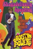 Shagadelically Speaking: The Words and World of Austin Powers