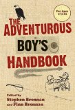The Adventurous Boy s Handbook: For Ages 9 to 99