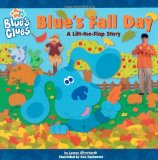 Blue s Fall Day: A Lift-the-Flap Story (Blue s Clues)