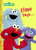 Elmo Says... (Sesame Street) (Big Bird s Favorites Board Books)