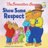 The Berenstain Bears Show Some Respect (Berenstain Bears Living Lights)