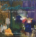 Bemelmans: The Life and Art of Madeline s Creator