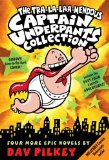The Tra-la-laaa-mendous Captain Underpants Collection (Books 5-8)