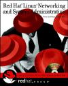 Red Hat Linux Networking and System Administration (With CD-ROM)