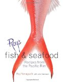 Roy s Fish and Seafood: Recipes from the Pacific Rim