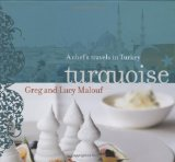 Turquoise: A Chef s Travels in Turkey