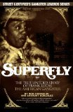 Superfly: The True, Untold Story of Frank Lucas, American Gangster