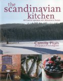 The Scandinavian Kitchen: Over 100 Essential Ingredients with 200 Authentic Receipes