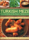 Turkish Meze: The Little Dishes of the Eastern Mediterranean