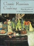 Classic Russian Cooking: Elena Molokhovets a Gift to Young Housewives (Indiana-Michigan Series in Russian and East European Studies)