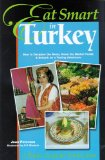 Eat Smart in Turkey: How to Decipher the Menu, Know the Market Foods and Embark on a Tasting Adventure, Second Edition