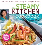 The Steamy Kitchen Cookbook: 101 Asian Recipes Simple Enough for Tonight s Dinner
