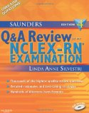 Saunders Q and A Review for the NCLEX-RN Examination (Silvestri, Saunders Q and A Review for the NCLEX-RN Examination)
