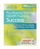 Psychiatric Mental Health Nursing Success: A Course Review Applying Critical Thinking to Test Taking (Davis s Success)