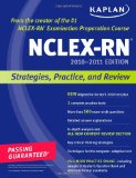 Kaplan NCLEX-RN 2010-2011 Edition: Strategies, Practice, and Review (Kaplan Nclex-Rn Exam)