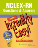 NCLEX-RN Questions and Answers Made Incredibly Easy! (Incredibly Easy! Series)