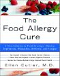 The Food Allergy Cure: A New Solution to Food Cravings, Obesity, Depression, Headaches, Arthritis and Fatigue