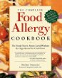 The Complete Food Allergy Cookbook: The Foods YouVe Always Loved Without the Ingredients You Cant Have