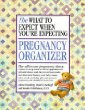 The What to Expect When Youre Expecting Pregnancy Organizer