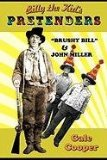 Billy the Kid s Pretenders Brushy Bill and John Miller