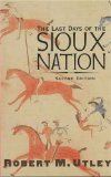 The Last Days of the Sioux Nation: Second Edition (The Lamar Series in Western History)