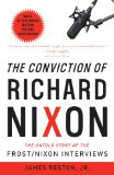 The Conviction of Richard Nixon: The Untold Story of the Frost Nixon Interviews