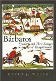 Barbaros: Spaniards and Their Savages in the Age of Enlightenment (The Lamar Series in Western History)
