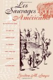 Les Sauvages Am?ricains: Representations of Native Americans in French and English Colonial Literature