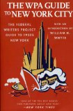 The WPA Guide to New York City: The Federal Writers Project Guide to 1930s New York (American Guide)
