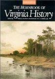 The Hornbook of Virginia History: A Ready-Reference Guide to the Old Dominion s People, Places, and Past