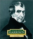 William Henry Harrison: America s 9th President (Encyclopedia of Presidents. Second Series)