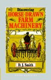 Discovering Horse Drawn Farm Machinery (Shire Discovering)