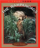 The Wampanoags (True Books: American Indians)