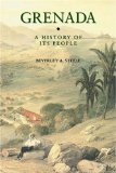 Grenada: A History of Its People (Island histories)