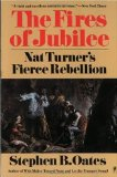 The Fires of Jubilee: Nat Turner s Fierce Rebellion