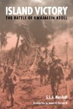 Island Victory: The Battle of Kwajalein Atoll (World War II)