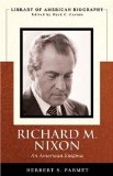 Richard M. Nixon: An American Enigma (Library of American Biography Series)