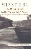 Missouri: The Wpa Guide to the Show Me State