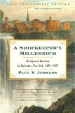 A Shopkeeper s Millennium: Society and Revivals in Rochester, New York, 1815-1837